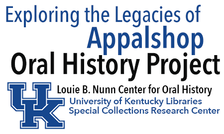 Exploring the Legacies of Appalshop Oral History Project